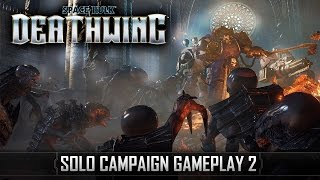 Space Hulk: Deathwing - Solo Campaign 13 Min Gameplay