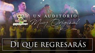 La Original Banda El Limón - Di que regresarás (Desde el auditorio) width=