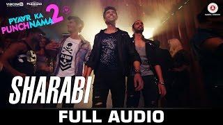 Sharabi - Full Song | Pyaar Ka Punchnama 2 | Sharib, Toshi & Raja Hasan