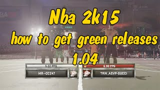 getlinkyoutube.com-Nba 2k15: How To get Green Release *Patch 1.04*