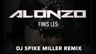 Alonzo - Finis Les (Dj Spike Miller Remix)