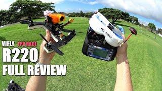 getlinkyoutube.com-VIFLY R220 FPV Race Drone - Full Review - [UnBox, Inspection, Flight/Crash Test, Pros & Cons]