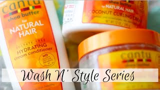 getlinkyoutube.com-Cantu Shea Butter for Natural Hair | Wash N Style Series #1