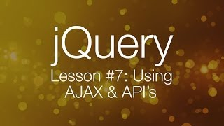 getlinkyoutube.com-jQuery Ajax Tutorial #1 - Using AJAX & API's (jQuery Tutorial #7)