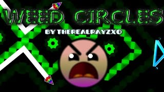 getlinkyoutube.com-Geometry Dash - Weed Circles - by TheRealRayZXo (Level Request #193)