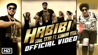 getlinkyoutube.com-Habibi | Soul Star feat. Kuwar Virk | Official Video | Punjabi Party Song