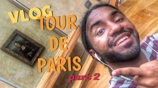 VLOG   TOUR DE PARIS ( part 2 )