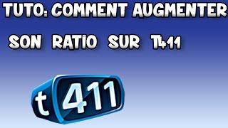 getlinkyoutube.com-Tuto : Comment Augmenter son Ratio sur T411 - FR