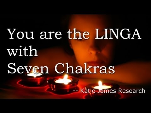 You are the Linga with seven chakras, Katie James Tantra Research; Lingam Massage Myths