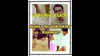Naina Pranked by Sameer | Naina to meet Nanu | Upcoming Track Ye Un Dino Ki Bat Hai