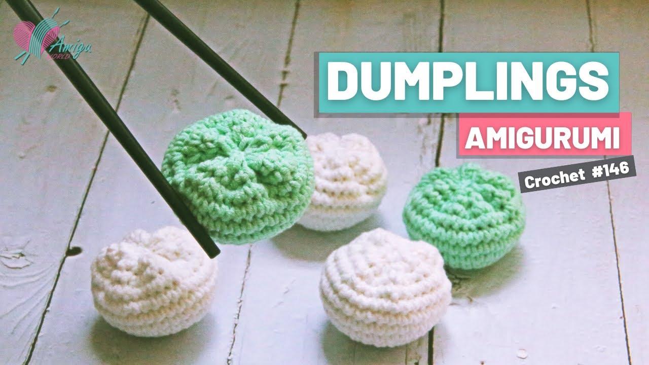 FREE Pattern – How to crochet amigurumi Dumplings