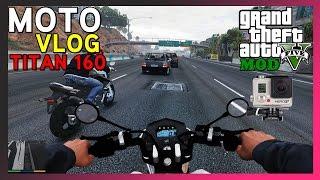 getlinkyoutube.com-GTA V : MOTO VLOG - TITAN 160 - TOMANDO PAU DA FAZER 250 - EP#50