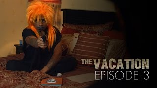 The Vacation: Episode 3 (The Bedroom)