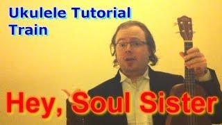 getlinkyoutube.com-Hey, Soul Sister - Train (Ukulele Tutorial)
