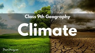 Climate  : CBSE Class 9 IX Geography