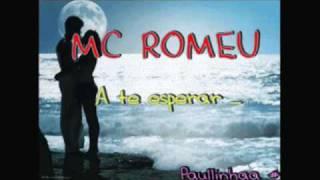 getlinkyoutube.com-Mc Romeu A te esperar ♥