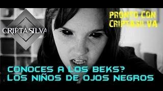 getlinkyoutube.com-los beks los niños de ojos negros relatos reales con CRIPTASILVA
