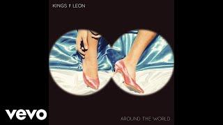 Kings Of Leon - Around The World (Audio)