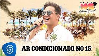 Wesley Safadão - Ar condicionado no 15 [DVD WS In Miami Beach]
