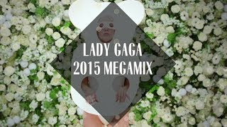 getlinkyoutube.com-Lady Gaga Megamix [2015]