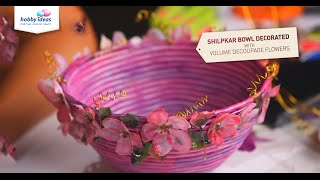 getlinkyoutube.com-Shilpkar Bowl Decorated With Volume Decoupage Flowers