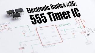 Electronic Basics #26: 555 Timer IC