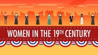 getlinkyoutube.com-Women in the 19th Century: Crash Course US History #16