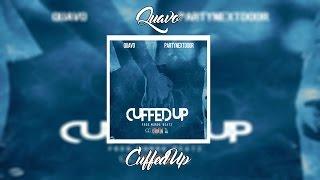 getlinkyoutube.com-Quavo - Cuffed Up Ft. PARTYNEXTDOOR | +Lyrics