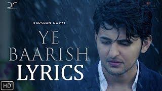 Darshan Raval Ye Baarish | LYRICS | Official Video | 2017 | New Song