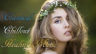 getlinkyoutube.com-힐링음악-아름답고 듣기좋은 클래식 모음(Classical Chillout:Healing Music)