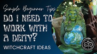 Starting Out. Simple Tips for Witchcraft Beginners - Help I dont have a Matron and Patron Deity