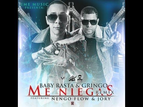 BABY RASTA Y GRINGO - ME NIEGAS REMIX FEAT NENGO FLOW Y JORY
