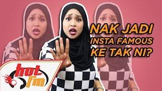 getlinkyoutube.com-NAK JADI INSTA FAMOUS TAK??? #HotScoop
