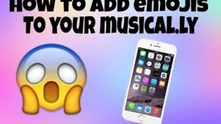 getlinkyoutube.com-How To Put Emojis In Your Musicallys |Musically Tutorial |