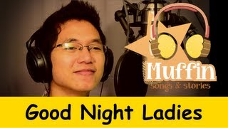 getlinkyoutube.com-Goodnight Ladies | Family Sing Along - Muffin Songs