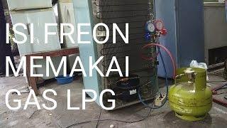 ISI FREON KULKAS MEMAKAI GAS LPG (JANGAN DI TIRU)
