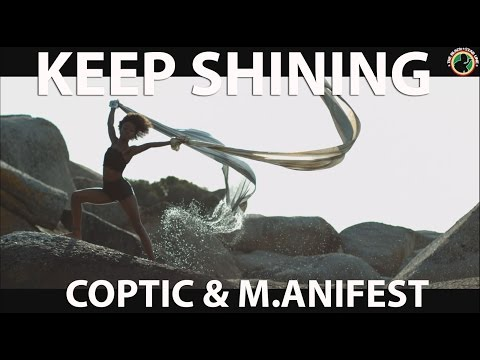 Coptic and Manifest | Keep Shining (Video)