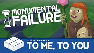 getlinkyoutube.com-Monumental Failure - To Me, To You | 2 Player Co-op Gameplay