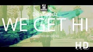 Dee Goodz - We Get High