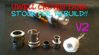 getlinkyoutube.com-UWELL CROWN TANK STOCK COIL REBUILD V2