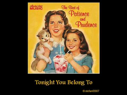 Patience and Prudence - Tonight You Belong To Me -fOjVjc5vJ6I