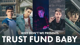 Trust-Fund-Baby-Why-Dont-We-Official-Music-Video width=
