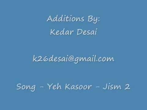 Yeh Kasoor Mera Hai - JISM 2 - My Additions to the Beautiful Song