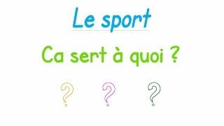 Le sport ça sert à quoi?