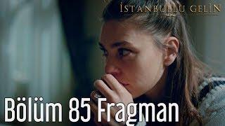 İstanbullu Gelin 85. Bölüm Fragmanı Finale Son 3