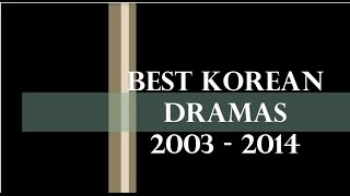 getlinkyoutube.com-TOP BEST KOREAN DRAMAS (2003 - 2014)