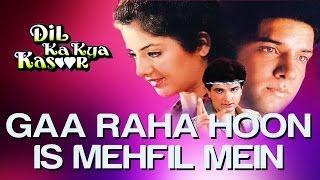getlinkyoutube.com-Gaa Raha Hoon Is Mehfil Mein - Dil Ka Kya Kasoor | Divya Bharti & Prithvi | Kumar Sanu