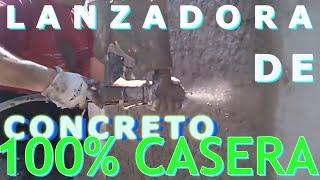 Lanzadora de concreto 100% casera con material reciclado