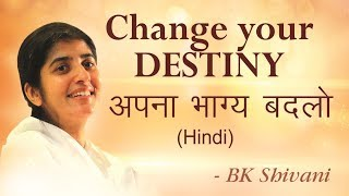 Destiny is YOUR CHOICE: BK Shivani (English Subtitles)