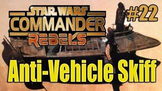 getlinkyoutube.com-Star Wars Commander Rebels Part #22 Anti-Vehicle Skiff (SWC Rebels Gameplay)